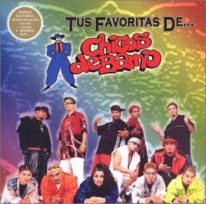 Tus Favoritas De Chicos De Barrio