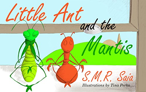 Little Ant and the Mantis: (Moral: Count Your Blessings) (Little