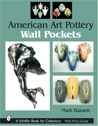 American Art Pottery Wall Pockets (Schiffer Book for Collectors, with Price Guide)