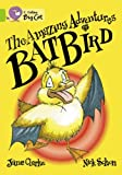The Amazing Adventures of Batbird: Band 11/Lime (Collins Big Cat)