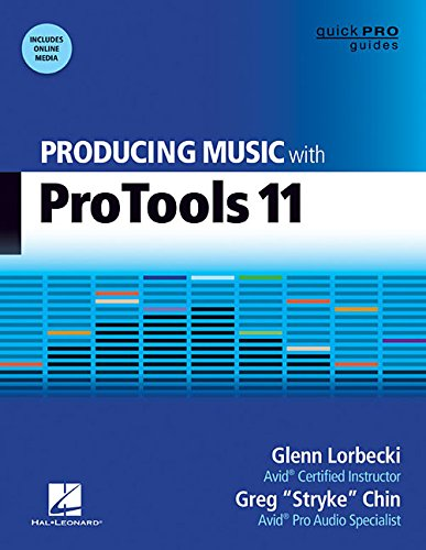 Producing Music With Pro Tools 11 (Quick Pro Guides)