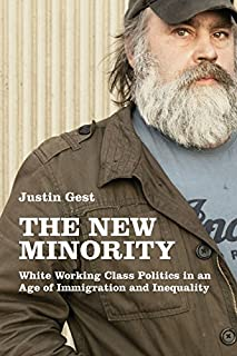 Book Cover: The New Minority: White Working Class Politics in an Age of Immigration and Inequality