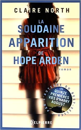 La soudaine apparition de Hope Arden - Claire North 2016