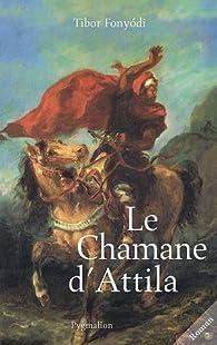 Le Chamane d'Attila par Tibor Fonyódi