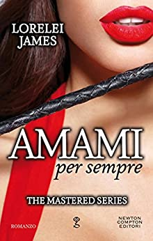 Amami per sempre (The Mastered Series Vol. 3) (Italian Edition) by [James, Lorelei]