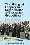 The Shanghai Cooperation Organization and Eurasian Geopolitics: New Directions, Perspectives, and Challenges (Asia Insights)