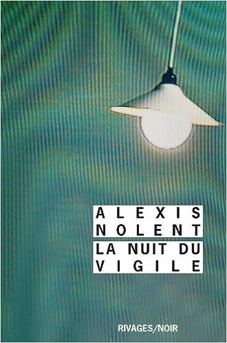 La nuit du vigile - Alexis Nolent