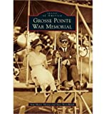 Front cover for the book Grosse Pointe War Memorial by Ann Marie Aliotta