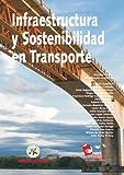 Infraestructura Y Sostenibilidad En Transporte (Spanish Edition)