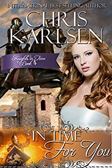 In Time for You (Knights in Time Book 4) by [Karlsen, Chris]