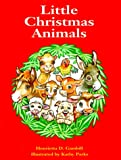 Little Christmas Animals, Henrietta D. Gambill, 0784702748