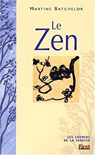 Le Zen par Martine Batchelor