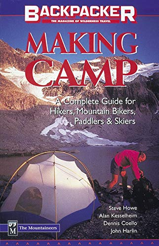Making Camp: A Complete Guide for Hikers, Mountain Bikers, Paddlers & Skiers (Backpacker Magazine) by Brand: Mountaineers Books