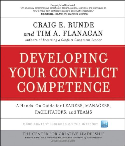 By Craig E. Runde - Developing Your Conflict Competence: A Hands-On Guide for Leaders, Managers, Facilitators, and Teams (J-B CCL (Center for Creative Leadership)) (2.10.2010)
