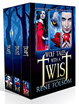 Wolf Tales with a Twist: A Paranormal Romance Twisted Wolf Tales Series Boxed Set by [Folsom, Rene]