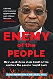 img - for Enemy of the People: How Jacob Zuma Stole South Africa and How the People Fought Back book / textbook / text book