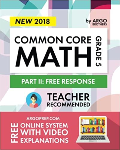 Argo Brothers Math Workbook Grade 5 Common Core Free Response 5th