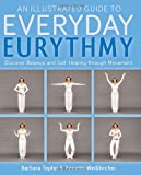 img - for Everyday Eurythmy: An Illustrated Guide to Discovering Balance and Self-Healing through Movement book / textbook / text book
