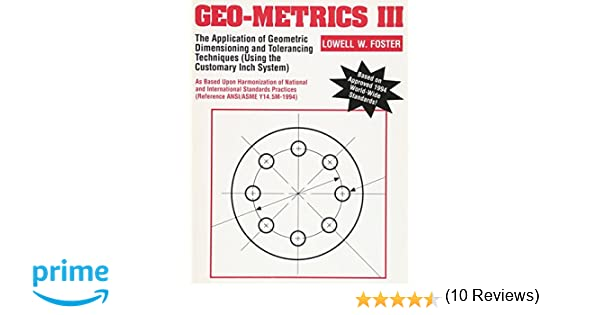 Geo-Metrics III: The Application of Geometric Dimensioning and ...