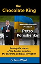 THE CHOCOLATE KING: BRAVING THE STORMS OF THE RUSSIAN INVASION, THE OLIGARCHS, AND LOCAL CORRUPTION