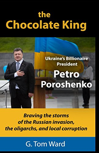 The Chocolate King: Braving the storms of the Russian invasion, the oligarchs, and local corruption (English Edition)