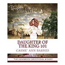 Daughter Of The King 101: The Handbook, Devotional & Diary