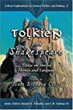 Tolkien And Shakespeare: Essays on Shared Themes And Language (Critical Explorations in Science Fiction and Fantasy)