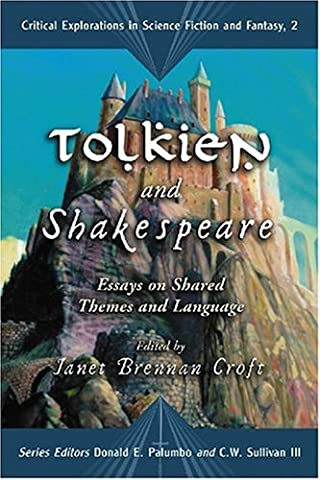 Tolkien And Shakespeare: Essays on Shared Themes And Language (Critical Explorations in Science Fiction and (The Languages Of Tolkien)