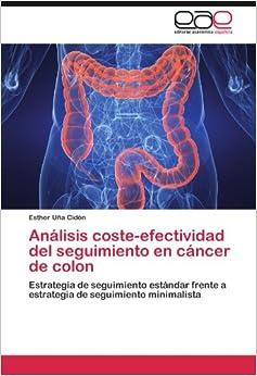 Análisis coste-efectividad del seguimiento en cáncer de colon: Estrategia de seguimiento estándar frente a estrategia de seguimiento minimalista