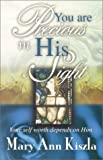 You Are Precious in His Sight, Mary Ann Kiszla, 0965041573