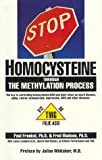 img - for STOP HOMOCYSTEINE through the METHYLATION PROCESS: The Key to controlling homocysteine and SAM and their effect on heart disease, aging, cancer, osteoporosis, depression, AIDS and other diseases book / textbook / text book
