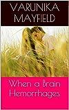 When a Brain Hemorrhages