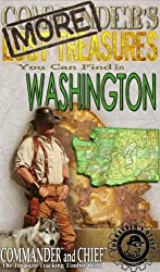 MORE COMMANDER'S LOST TREASURES YOU CAN FIND IN THE STATE OF WASHINGTON - FULL COLOR EDITION