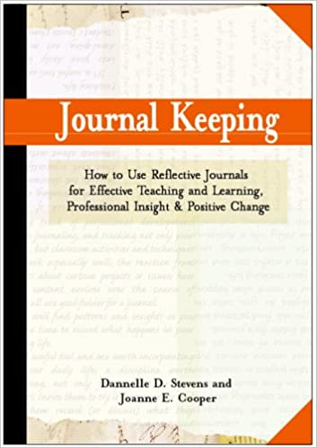 Book Journal Keeping: How to Use Reflective Writing for Effective Learning, Teaching, Professional Insight, and Positive Change