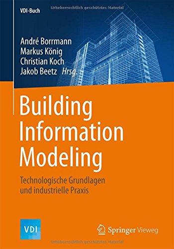 Building Information Modeling: Technologische Grundlagen und industrielle Praxis (VDI-Buch) Gebundenes Buch – 21. August 2015 André Borrmann Markus König Christian Koch Jakob Beetz