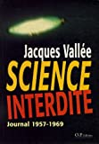 Science interdite : Journal 1957-1969, Un scientifique français aux frontières du paranormal