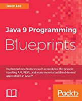 Java 9 Programming Blueprints Front Cover