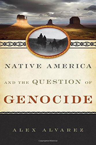 Native America and the Question of Genocide (Studies in Genocide: Religion, History, and Human Rights)