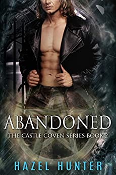 Abandoned (Book 2 of Castle Coven): A Serial MMF Paranormal Romance (Castle Coven Series) by [Hunter, Hazel]