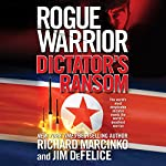 Rogue Warrior: Dictator's Ransom | Richard Marcinko,Jim DeFelice