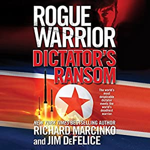 Rogue Warrior: Dictator's Ransom Audiobook