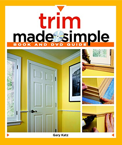 Trim Made Simple: A Book and Step-by-Step Companion DVD (Made Simple (Taunton Press))