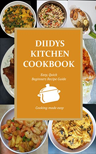 DIIDYS KITCHEN COOKBOOK: West African/Nigerian recipes by Adaku A
