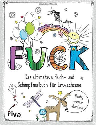 FUCK - Das Fluch- und Schimpfmalbuch für Erwachsene