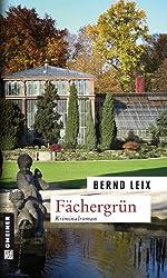 Fächergrün: Oskar Lindts sechster Fall (Kriminalromane im GMEINER-Verlag)