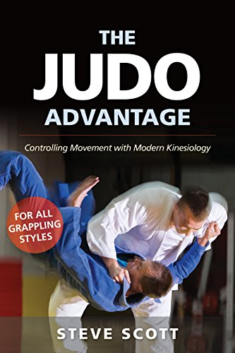 Pdf Outdoors The Judo Advantage: Controlling Movement with Modern Kinesiology. For all Grappling Styles (Martial Science)