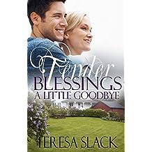 A Little Goodbye: A Contemporary Christian Novel (Tender Blessings Book 2)