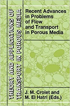 Book Recent Advances in Problems of Flow and Transport in Porous Media (Theory and Applications of Transport in Porous Media) (2010-12-04)