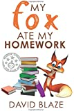 My Fox Ate My Homework (Volume 1)
