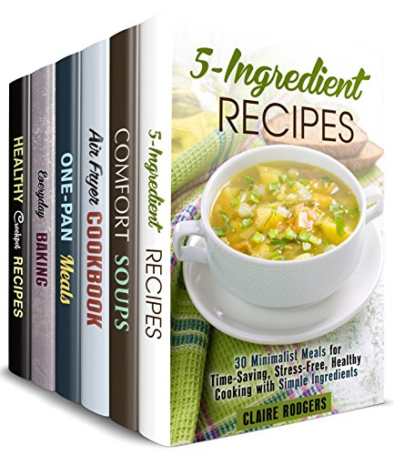 Meals You'll Love Box Set (6 in 1) : Over 180 Recipes with Simple Ingredients to Make in Your Air Fryer, Cast Iron, Slow Cooker and so Much More! (Simple & Delicious) by Claire Rodgers, Mindy Preston, Sheila Fuller